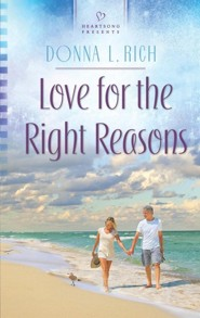 Love For the Right Reasons  -     By: Donna L. Rich