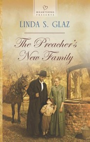The Preacher's New Family  -     By: Linda S. Glaz