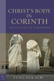 Christ's Body in Corinth: The Politics of Metaphor
