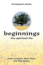Beginnings: The Spiritual Life, Participant's Guide   -