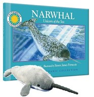 Narwhal: Unicorn of the Sea [With Plush]  -     By: Janet Halfmann     Illustrated By: Steven James Petruccio
