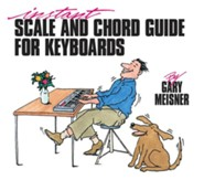 Instant Scale & Chord Guide for Keyboards  -     By: Gary Meisner