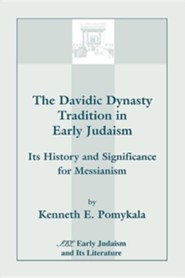 The Davidic Dynasty Tradition in Early Judaism: Its History and Significance for Messianism, Paper