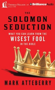 The Solomon Seduction: What You Can Learn from the Wisest Fool in the Bible - unabridged audiobook on MP3