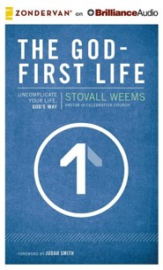 The God-First Life: Uncomplicate Your Life, God's Way - unabridged audiobook on CD
