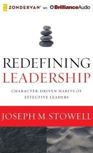 Redefining Leadership: Character-Driven Habits of Effective Leaders - unabridged audiobook on CD