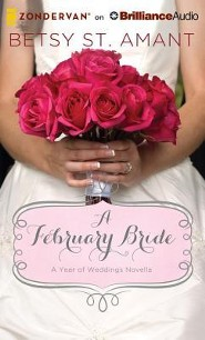 February Bride - unabridged audiobook on CD  -     By: Betsy St. Amant