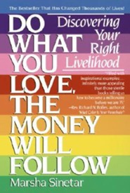 Do What You Love, the Money Will Follow: Discovering Your Right Livelihood  -     By: Marsha Sinetar