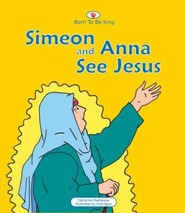 Born to Be King #3: Simeon and Anna See Jesus, Board Book