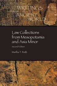 Law Collections from Mesopotamia and Asia Minor Law Collections from Mesopotamia and Asia Minor, Edition 0002  -     By: Martha T. Roth