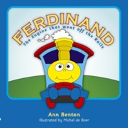 Ferdinand: The Engine That Went Off the Rails  -     By: Ann Benton