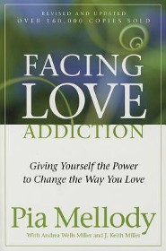 Facing Love Addiction: Giving Yourself the Power to Change the Way You Love - Slightly Imperfect
