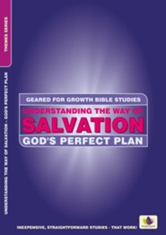 Understanding the Way of Salvation: God's Perfect Plan / Revised