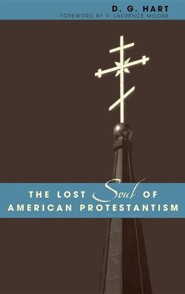 The Lost Soul of American Protestantism
