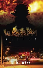 Mississippi Nights  -     By: D.M. Webb