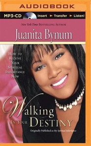Walking in Your Destiny: How to Receive Your Spiritual Inheritance Now - abridged audiobook on MP3 CD
