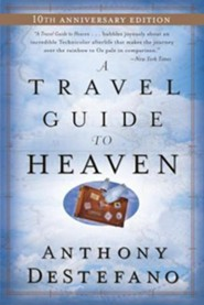 A Travel Guide to Heaven   -     By: Anthony DeStefano