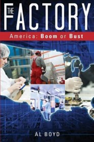 The Factory: America: Boom or Bust