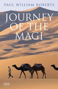 Journey of the Magi: Travels in Search of the Birth of Jesus, New Edition