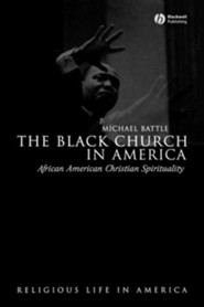 The Black Church in America: African American Christian Spirituality