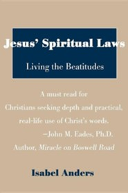 Jesus' Spiritual Laws: Living the Beatitudes