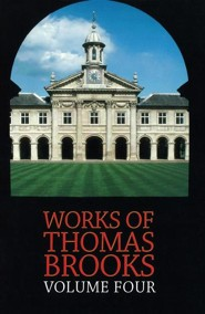 The Works of Thomas Brooks Vol 4 Revised Edition