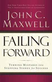 Failing Forward: Turning Mistakes into Stepping Stones for Success - abridged audiobook on CD  -     By: John C. Maxwell