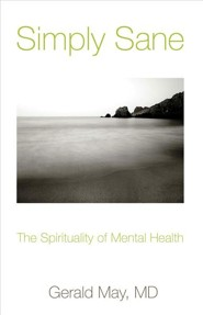 Simply Sane: The Spirituality of Mental Health  -     By: Gerald May