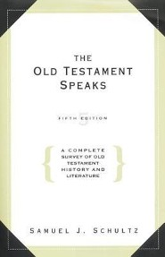 Old Testament Speaks - 5th Edition: A Complete Survey of Old Testament History, Edition 0005  -     Edited By: John Loudon     By: Samuel J. Schultz