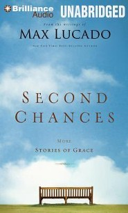 Second Chances: More Stories of Grace Unabridged Audiobook on MP3  -     Narrated By: Wayne Shepherd     By: Max Lucado