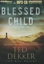 #1: Blessed Child Unabridged Audiobook on MP3  -     By: Ted Dekker, Bill Bright & Benjamin L. Darcie
