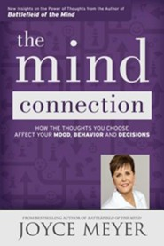 Mind Connection: How The Thoughts You Choose Affect Your Mood, Behavior, And Decisions