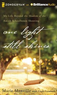 One Light Still Shines: My Life Beyond the Shadow of the Amish Schoolhouse Shooting - unabridged audiobook on MP3-CD