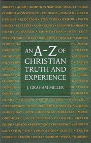 An A-Z of the Christian Truth and Experience   -     By: Graham Miller