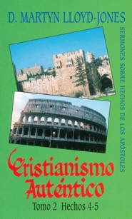 Cristianismo Autentico, Tomo 2: Hechos 4-5 = Authentic Christianity, Volume 2, Edition 01