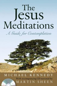 The Jesus Meditations: A Guide for Contemplation [With CD]