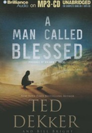#2: A Man Called Blessed Unabridged Audiobook on MP3  -     Narrated By: Benjamin L. Darcie     By: Ted Dekker, Bill Bright