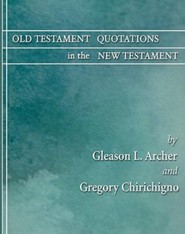 Old Testament Quotations in the New Testament: A Complete Survey
