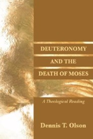 Deuteronomy and the Death of Moses: A Theological Reading