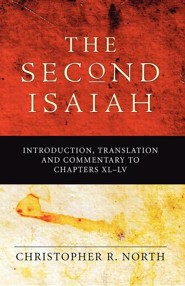 Second Isaiah: Introduction, Translation and Commentary to Chapters XL-LV