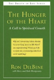 The Hunger of the Heart: A Call to Spiritual Growth  -     By: Ron DelBene, Herb Montgomery, Mary Montgomery
