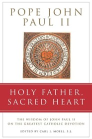 Holy Father, Sacred Heart  -     By: Carl J. Moell