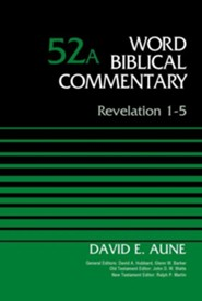 Revelation 1-5: Word Biblical Commentary, Volume 52A [WBC] (Revised)