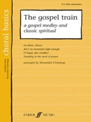 L'estrange's The Gospel Train: Choral Basics 2 (men singing)  -