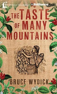 The Taste of Many Mountains - unabridged audiobook on CD