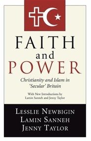 Faith and Power: Christianity and Islam in 'Secular' Britain