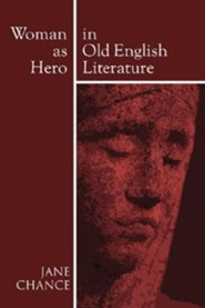 Woman as Hero in Old English Literature