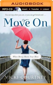 Move On: When Mercy Meets Your Mess - unabridged audiobook on MP-3 CD