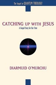 Catching Up with Jesus: A Gospel Story for Our Time