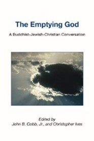The Emptying God: A Buddhist-Jewish-Christian Conversation